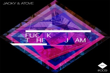 Fuck the Jam EP - Jacky & Atove