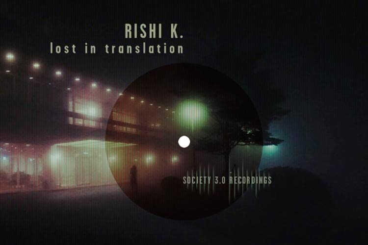 Lost in Translation - Rishi K.