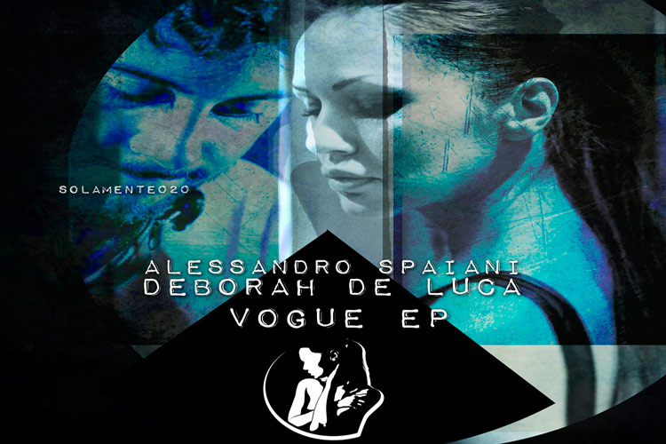 Vogue EP - Alessandro Spaiani & Deborah De Luca