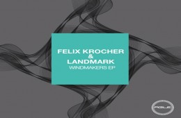 Windmakers EP by Felix Kröcher & Landmark