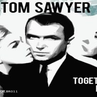 Togheter / Bam - Tom Sawyer