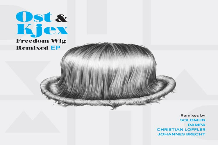 Freedom Wig Remixed EP - Ost & Kjex
