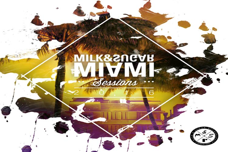 Milk & Sugar - Miami Sessions 2016