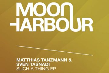 Such A Thing EP by Matthias Tanzmann & Sven Tasnadi