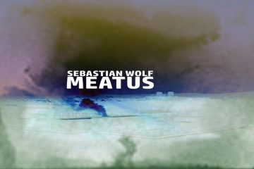 Meatus EP - Sebastian Wolf