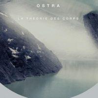 La Théorie Des Corps EP - Ostra