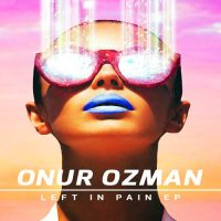 Left In Pain EP - Onur Ozman