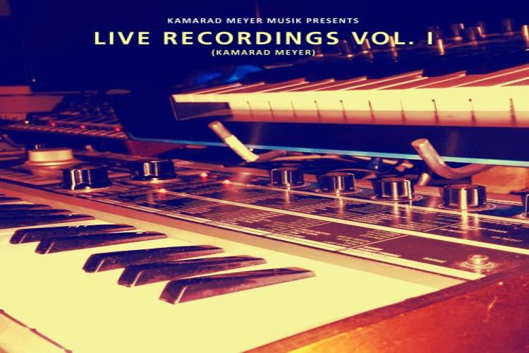 Live Recordings Vol. I by Kamarad Meyer