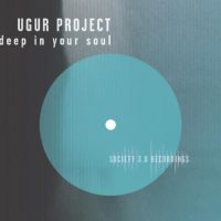 Deep In Your Soul EP - Ugur Project