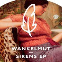 Sirens EP - Wankelmut