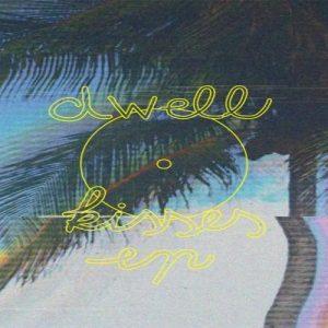 Kisses EP - Dwell