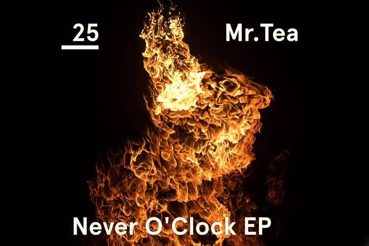 Never O´Clock EP - Mr. Tea