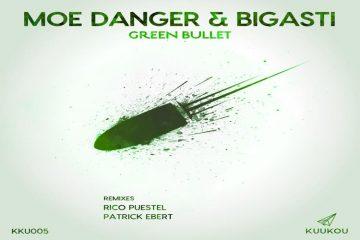 Green Bullet EP - Moe Danger & Bigasti