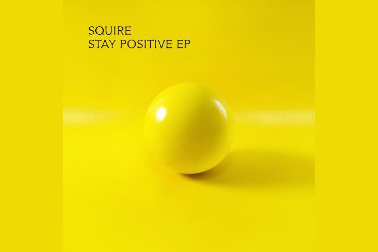 Stay Positive EP - Squire