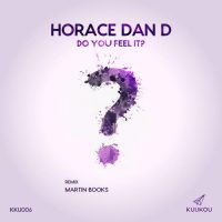 Do You Feel It? EP - Horace Dan D