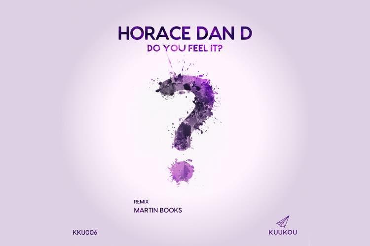Do You Feel It? EP - Horace Dan D