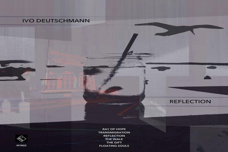 Reflection EP - Ivo Deutschmann