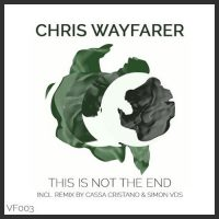 This Is Not The End - Chris Wayfarer