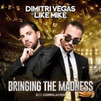 Bringing The Madness - Dimitri Vegas & Like Mike