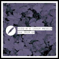 Ego Trip EP - Haze-M & Inner Rebels