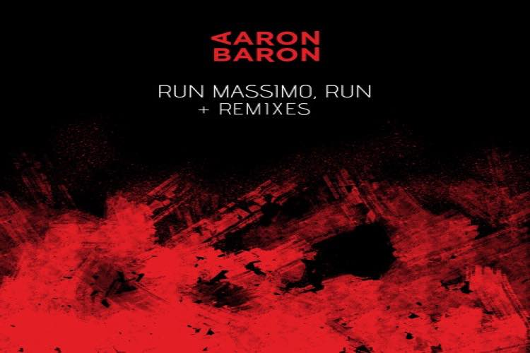Run Massimo Run - Remixes - Aaron Baron