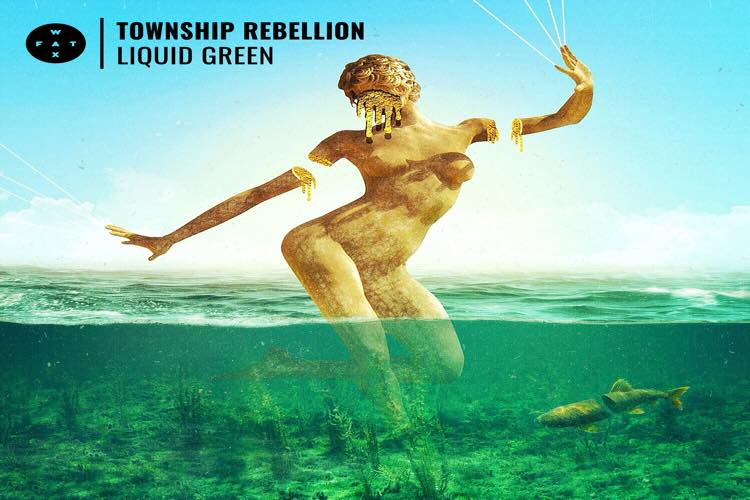 Liquid Green - Township Rebellion