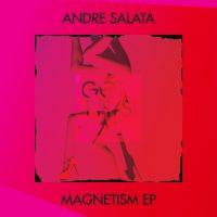 Magnetism EP - Andre Salata