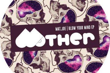 Blow Your Mind EP - Mat.Joe