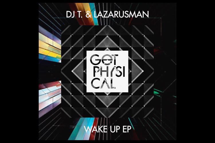 Wake Up EP - DJ T. & Lazarusman