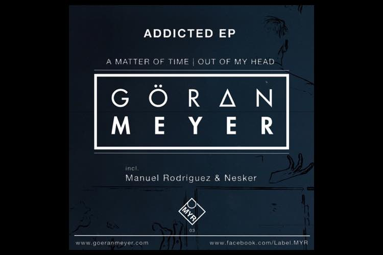 Addicted EP - Göran Meyer