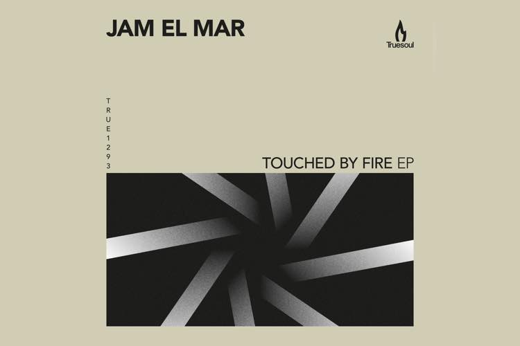 Touched By Fire EP - Jam El Mar