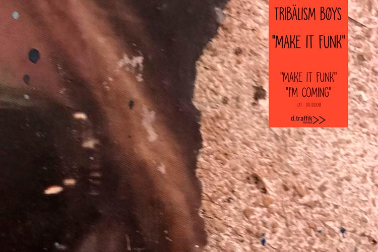 Make It Funk EP - Tribälism Bøys