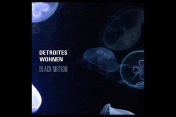 Black Motion EP - Detroites Wohnen