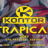 Kontor Trapical 2017 – The Festival Season