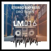 Dro Town by Stereo Express