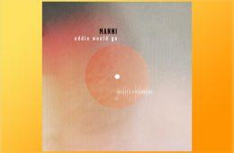 Eddie Would Go - Manni