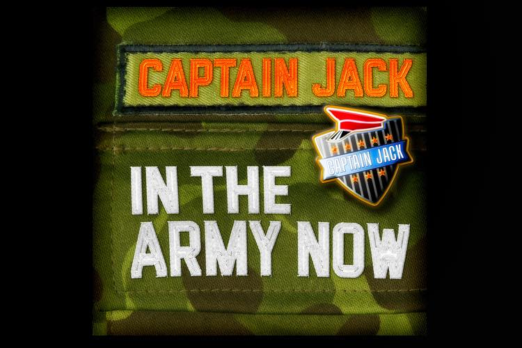 In The Army Now - Captain Jack