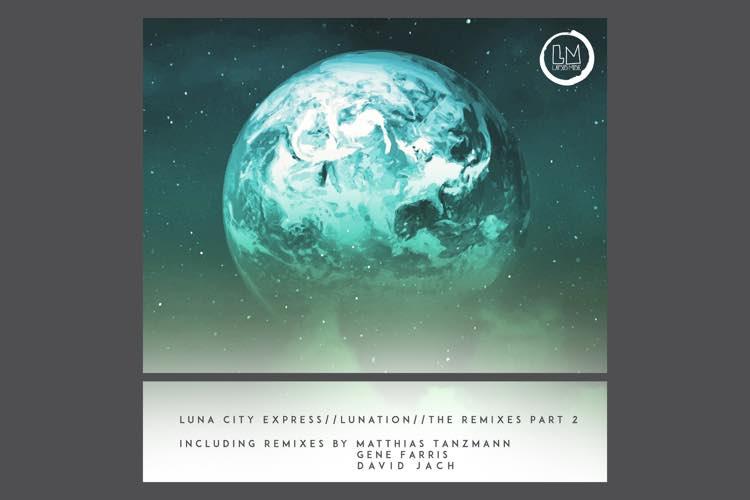 Lunation Remixes Part 2 - Luna City Express