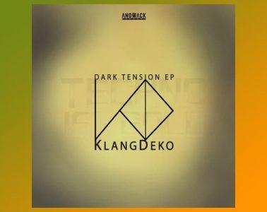 Dark Tension EP by KlangDeko