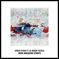 Neckbreaking Stunts - Einsr Stray X La Boum Fatale