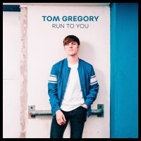 Run To You - Tom Gregory