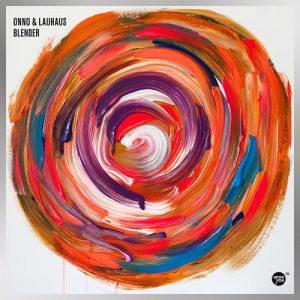 Blender EP - ONNO & Lauhaus