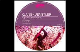 Pop Dem Bottles EP by Klangkuenstler
