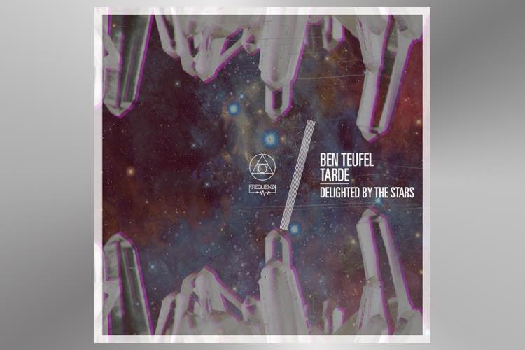 Delighted by the Stars EP - Ben Teufel & Tarde