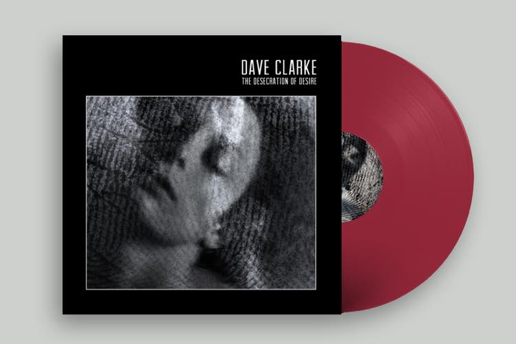 The Desecration Of Desire LP - Dave Clarke