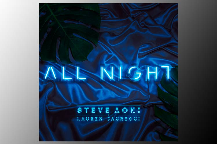 All Night - Steve Aoki feat. Lauren Jauregui
