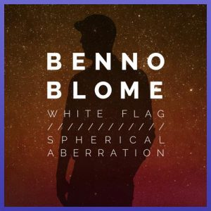 White Flag / Spherical Aberration EP - Benno Blome