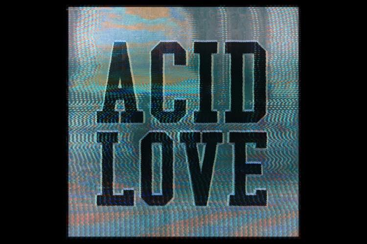 Acid Love