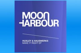 Make It Right EP - Huxley & Hauswerks