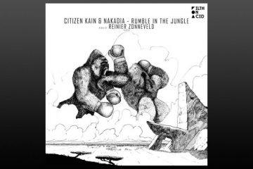 Rumble In The Jungle EP - Citizen Kain & Nakadia